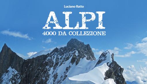 """Nuova edizione aggiornata di """"ALPI- 4000 DA COLLEZIONE"""" di Luciano Ratti"""