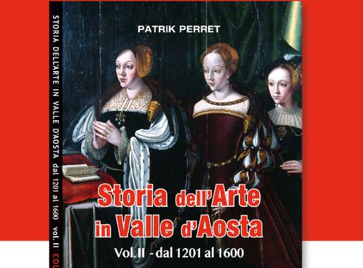 Presentato il secondo volume di Storia dell'Arte in Valle d'Aosta di Patrick Perret